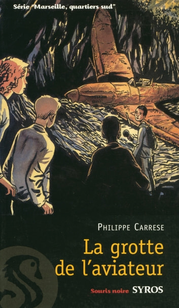 La grotte de l'aviateur ebook by Philippe Carrese