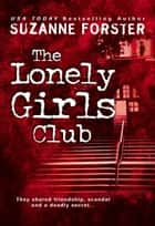 The Lonely Girls Club ebook by Suzanne Forster