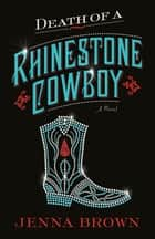 Death of a Rhinestone Cowboy - a novel ebook by Jenna Brown
