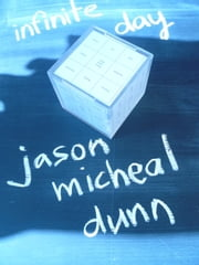 Infinite Day ebook by Jason Micheal Dunn