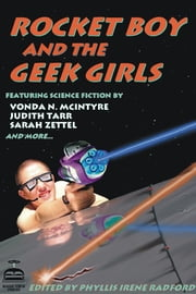 Rocket Boy and the Geek Girls ebook by Phyllis Irene Radford (editor),Maya Kaathryn Bohnhoff (editor)
