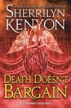 Death Doesn't Bargain - A Deadman's Cross Novel eBook by Sherrilyn Kenyon
