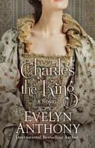 Charles the King ebook by