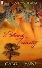 Blood Trinity ebook by Carol Lynne