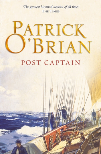 Post Captain (Aubrey/Maturin Series, Book 2) ebook by Patrick O'Brian