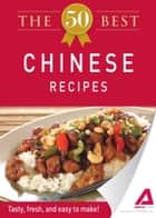 The 50 Best Chinese Recipes ebook by Media Adams