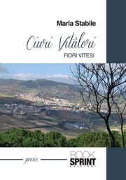 Ciuri Vitalori - Fiori Vitesi ebook by Maria Stabile