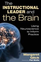 The Instructional Leader and the Brain ebook by Margaret C. Glick