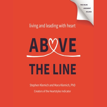 Above the Line - Living and Leading with Heart audiobook by Stephen Klemich,Mara Klemich