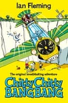 Chitty Chitty Bang Bang - Macmillan Classics Edition ebook by Ian Fleming, Joe Berger