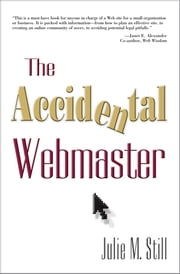The Accidental Webmaster ebook by Julie M. Still