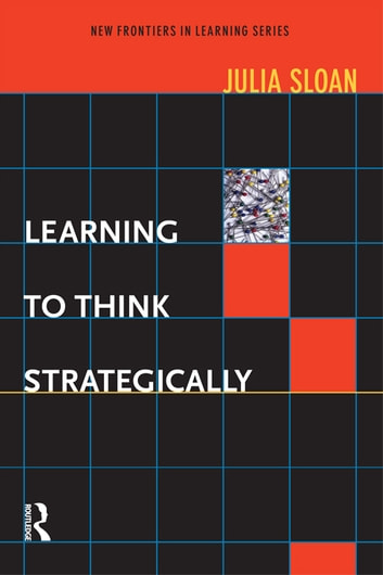 Learning to Think Strategically ebook by Julia Sloan