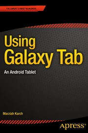 Using Galaxy Tab - An Android Tablet ebook by Marziah  Karch