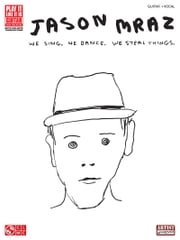 Jason Mraz - We Sing, We Dance, We Steal Things. (Songbook) ebook by Jason Mraz