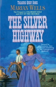 The Silver Highway (Treasure Quest Book #3) ebook by Marian Wells