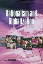 Nationalism and Globalization: East and West ebook by Leo Suryadinata