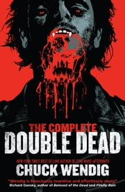 The Complete Double Dead ebook by Chuck Wendig
