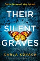 Their Silent Graves - A completely gripping and addictive crime thriller eBook by Carla Kovach