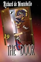 The Door ebook by Richard de Montebello