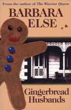 Gingerbread Husbands ebook by Barbara Else
