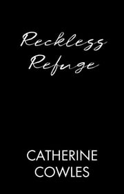 Reckless Refuge ebook by Catherine Cowles