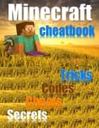 Minecraft Cheat Book & Codes eBook by Kaitlyn Chick