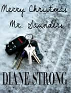 Merry Christmas Mr. Suanders - The Running Suspense Collection ebook by Diane Strong