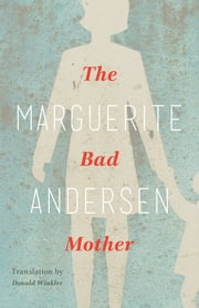 The Bad Mother ebook by Marguerite Anderson,Donald Winkler