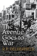 The Avenue Goes to War ebook by R.F. Delderfield