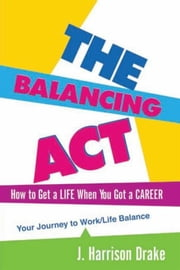 The Balancing Act ebook by J. Harrison Drake