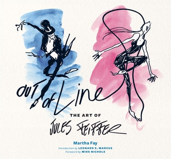 Out of Line - The Art of Jules Feiffer ebook by Martha Fay