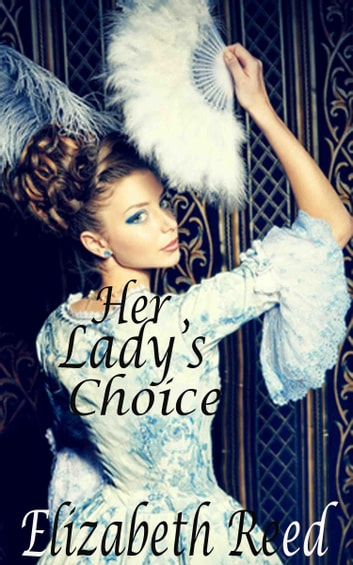 Her Lady's Choice eBook by Elizabeth Reed