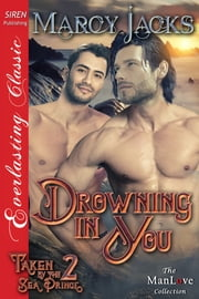 Drowning in You ebook by Marcy Jacks