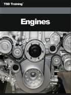 Auto Mechanic - Engines (Mechanics and Hydraulics) - Includes Fundamentals, Spark-Ignition Engines, Components, Construction, Classification, Multi-Cylinder, Compression-Ignition, Four-Stroke, Two-Stroke Cycle, Engine Inspection, Testing, Visual, Techniques, Lubrication Systems, and Liquid-Cooling ebook by TSD Training