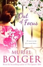 Out of Focus ebook by Muriel Bolger