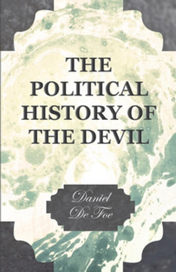 The Political History of the Devil ebook by Daniel Defoe