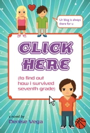 Click Here (to find out how i survived seventh grade) ebook by Denise Vega