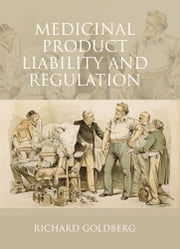 Medicinal Product Liability and Regulation ebook by Richard Goldberg