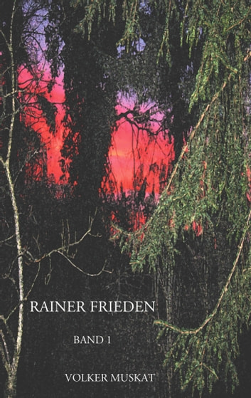 Rainer Frieden - Band 1 ebook by Volker Muskat