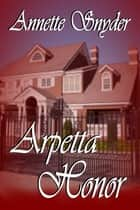 Arpetta Honor ebook by Annette Snyder