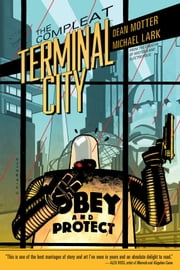 The Compleat Terminal City ebook by Dean Motter