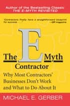 The E-Myth Contractor - Why Most Contractors' Businesses Don't Work and What to Do About It ebook by