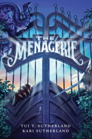 The Menagerie ebook by Tui T. Sutherland,Kari H. Sutherland