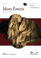 Mots Émois ebook by William Radet