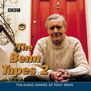 The Benn Tapes 2 audiobook by Tony Benn