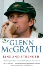 Glenn McGrath Line and Strength ebook by Daniel Lane,Glenn McGrath