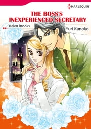 The Boss's Inexperienced Secretary (Harlequin Comics) - Harlequin Comics ebook by Helen Brooks,Yuri Kanoko