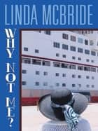 Why Not Me? ebook by Linda McBride