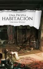 Una Habitación Propia ebook by Virginia Woolf