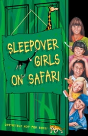 Sleepover Girls on Safari (The Sleepover Club, Book 51) ebook by Angie Bates